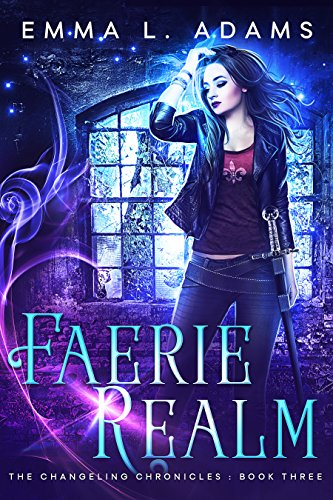 Faerie Realm (The Changeling Chronicles Book 3) (Fairy Series Realm)