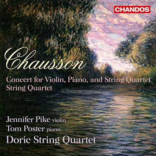 Chausson: Concert for Violin, Piano & String Quartet / String Quartet