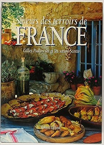 Amazon Fr Saveurs Des Terroirs De France Gilles