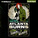 Atlanta Burns Audiobook by Chuck Wendig Narrated by Cris Dukehart