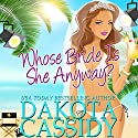 Whose Bride Is She Anyway? Audiobook by Dakota Cassidy Narrated by Maxine Mitchell