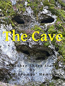 The Cave by [Hamshare, John 'Grumps']