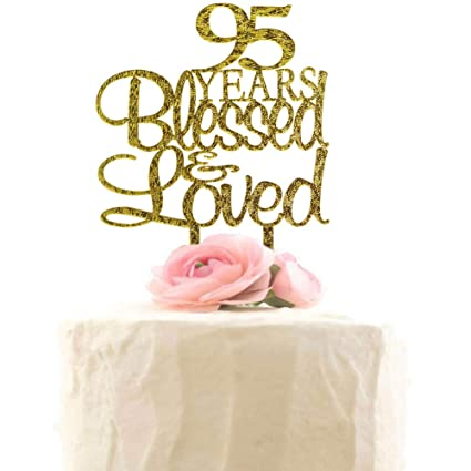 Amazon 95 Years Blessed Loved Cake Topper 95th Birthday