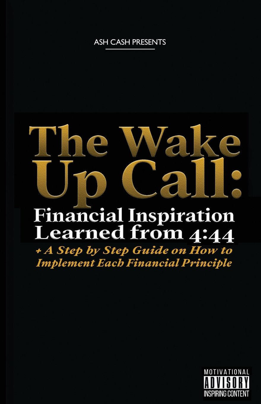The Wake Up Call: Financial Inspiration Learned from 4:44 + A Step ...