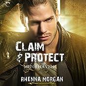 Claim & Protect: Men of Haven, #3 | Rhenna Morgan