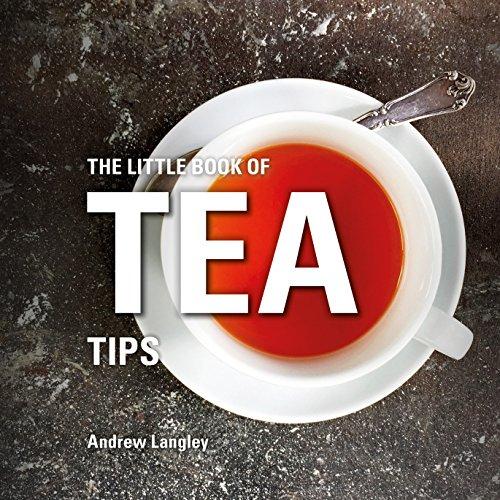 The Little Book of Tea Tips (Little Books of Tips)