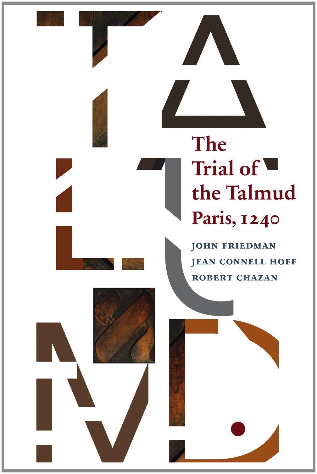 The Trial of the Talmud: Paris, 1240 (Mediaeval Sources in Translation):  John Friedman, Jean Connell Hoff, Robert Chazan: 9780888443038: Amazon.com:  Books