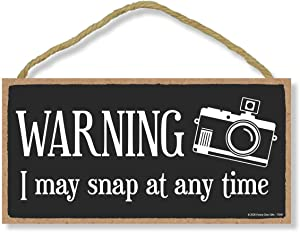 Honey Dew Gifts Funny Wooden Sign, Warning I May Snap at Any Time, Photography Decor, Hanging Wall Art Decorations for Home, Photographer Gifts, 5 Inches by 10 Inches