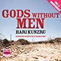 Gods Without Men Audiobook by Hari Kunzru Narrated by Rupert Degas, Kate Harper, Lorelei King, Kerry Shale, Trevor White, Andrew Wincott