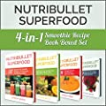 Nutribullet Recipe Book: Nutribullet Superfood: 4-in-1 Smoothie Recipe Book Boxed Set (Nutribullet Recipe Book, Boxed Set, Smoothie Recipes)