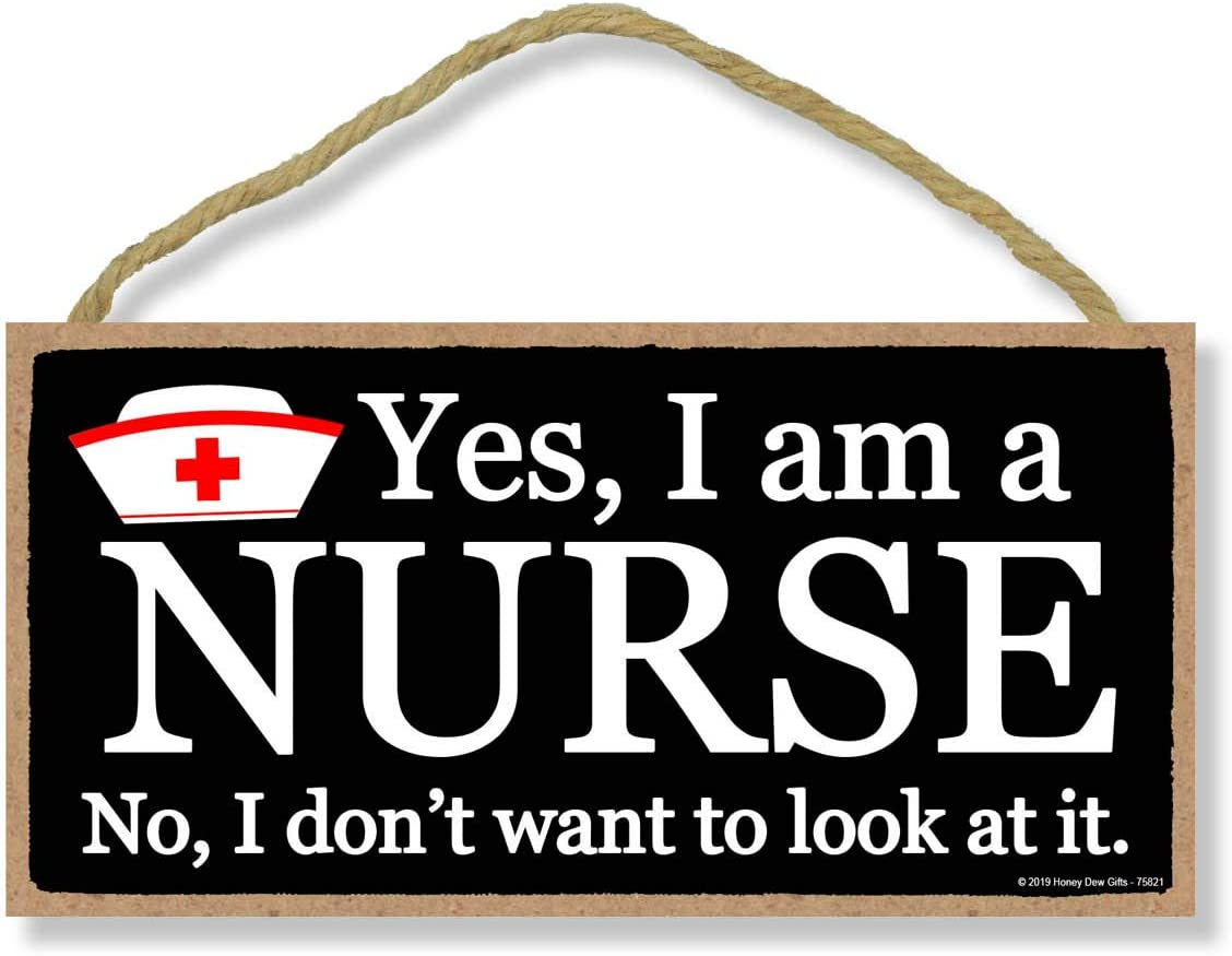Honey Dew Gifts Funny Signs, Yes, I am a Nurse, 5 inch by 10 inch Hanging Wall Decor, Decorative Nurse Accessories, Nursing Gifts