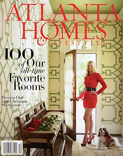 Atlanta Homes & Lifestyles Magazine December 2010 100 OF OUR ALL-TIME FAVORITE ROOMS Preview Our 2010 Christmas Showhouse (St Croix Furniture)
