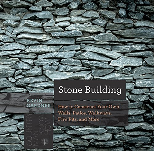 Stone Construction: How to Make New England Style Walls and Other Structures the Old Way (Countryman Know How)