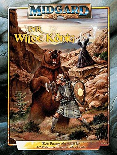 Der Wilde König: Abenteuer für das Fantasy-Rollenspiel MIDGARD