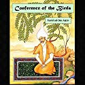 Conference of the Birds: A Mystic Allegory Audiobook by Farid ud-Din Attar Narrated by Dean Sluyter