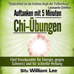 Auftanken mit 5 Minuten Chi-Übungen Hörbuch