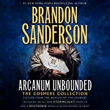 Arcanum Unbounded: The Cosmere Collection Audiobook by Brandon Sanderson Narrated by Michael Kramer, Kate Reading