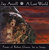 Lost World Poems of Robert Graves Set As Songs by Jay Ansill (1996-06-05)