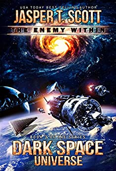 Dark Space Universe (Book 2): The Enemy Within by [Scott, Jasper T.]