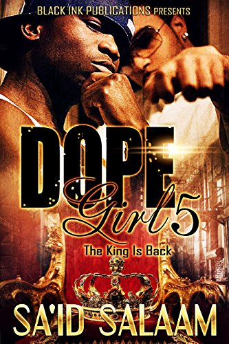 Dope Girl 5: The King Is Back