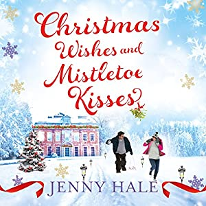Christmas Wishes & Mistletoe Kisses Hörbuch