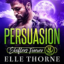 Persuasion: Shifters Forever Audiobook by Elle Thorne Narrated by Meghan Kelly