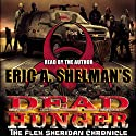 Dead Hunger: The Flex Sheridan Chronicle, Book 1 Audiobook by Eric A. Shelman Narrated by Eric A. Shelman