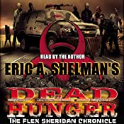 Dead Hunger: The Flex Sheridan Chronicle, Book 1 | Eric A. Shelman