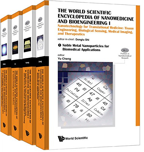 The World Scientific Encyclopedia of Nanomedicine and Bioengineering I:Nanotechnology for Translational Medicine: Tissue Engineering, Biological Sensing, ... Set) (Frontiers in Nanobiomedical Research) Cancer Research Pins