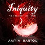 Iniquity: Premonition, Book 5 | Amy A. Bartol