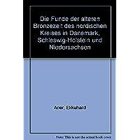 Die Funde der älteren Bronzezeit des nordischen Kreises in Dänemark, Schleswig-Holstein und Niedersachsen: Ribe Amt
