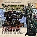 Pathfinder Legends - Rise of the Runelords 1.6 Spires of Xin-Shalast Audiobook by Cavan Scott Narrated by Ian Brooker, Trevor Littledale, Stewart Alexander, Kerry Skinner