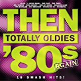 Then: Totally Oldies '80s...Again
