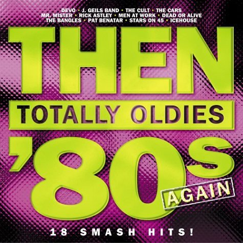Then: Totally Oldies -