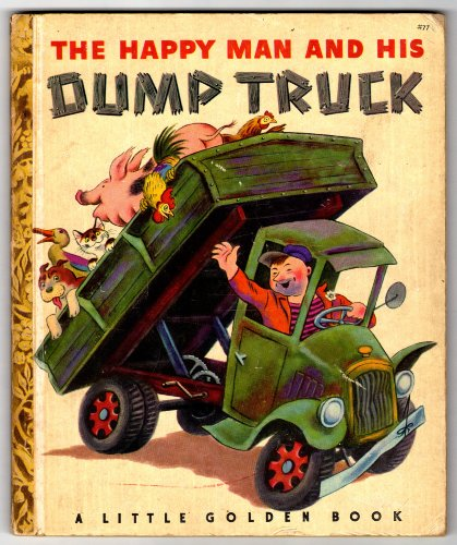 His Dump Truck - The happy man and his dump truck, (The Little golden library)