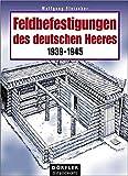 img - for Feldbefestigungen des deutschen Heeres book / textbook / text book