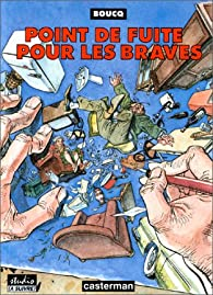 Point de fuite pour les braves par François Boucq