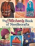 The Michaels Book of Needlecrafts, Lark Books Staff, 1579906400