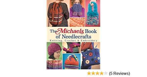 The Michaels Book Of Needlecrafts Lark Books Amazon Books