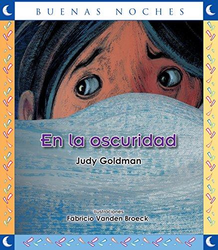 En la oscuridad / In The Darkness (Buenas noches) Spanish Edition (Buenas Noches/ Goodnight)
