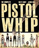 img - for The Complete Pistolwhip book / textbook / text book