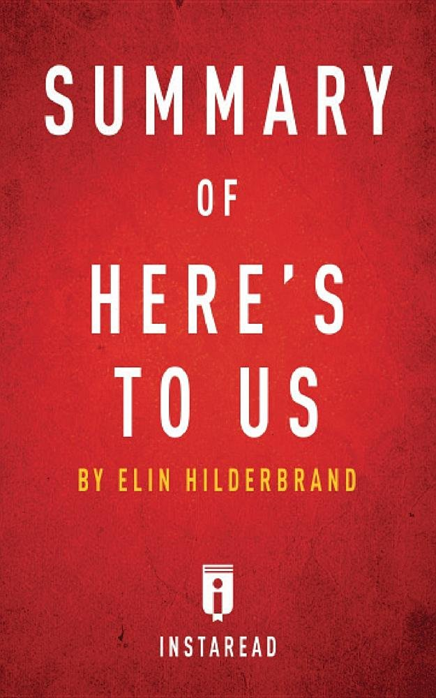 Summary of Here's to Us: By Elin Hilderbrand - Includes Analysis ebook