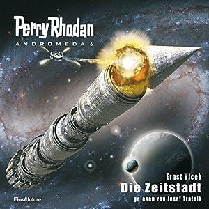 Die Zeitstadt (Perry Rhodan Andromeda 6) Hörbuch