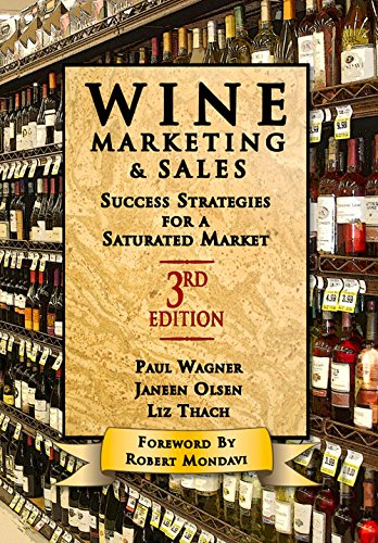 Wine Marketing and Sales by Janeen Olsen, Liz Thach PhD, Paul Wagner