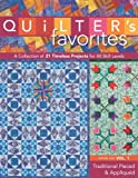 Quilter's Favorites--Traditional Pieced & Appliqued: A Collection of 21 Timeless Projects for All Skill Levels