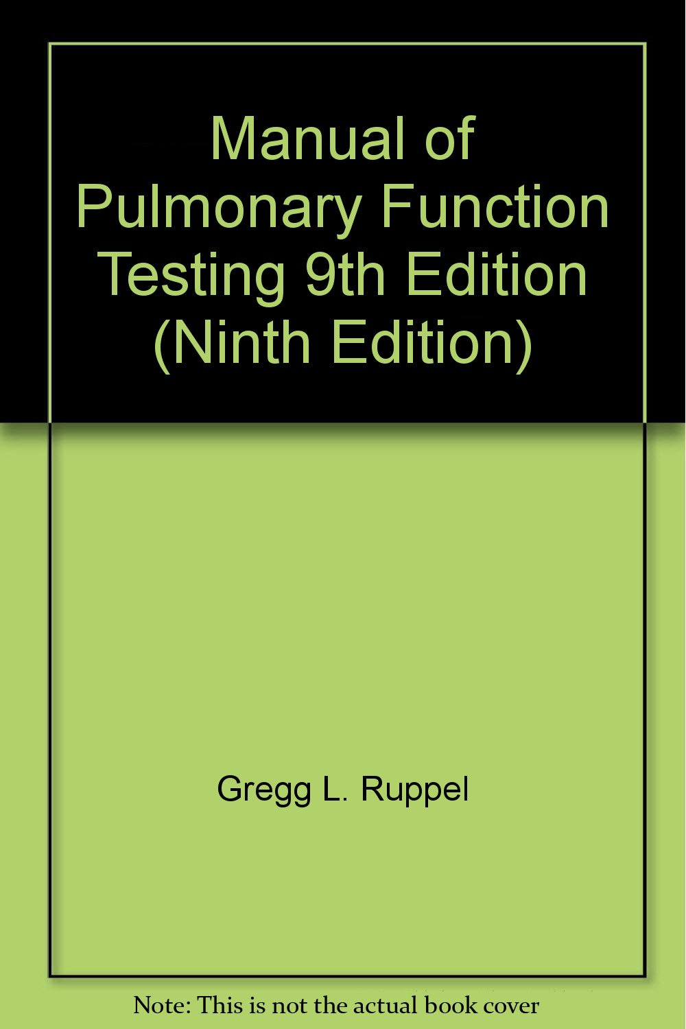 Manual of Pulmonary Function Testing 9th Edition (Ninth Edition): Gregg L.  Ruppel: Amazon.com: Books