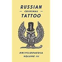 Russian Criminal Tattoo Encyclopaedia Volume III: 3