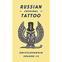 Russian Criminal Tattoo Encyclopaedia: 3