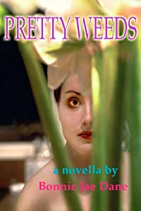 Pretty Weeds: a novella