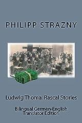 Ludwig Thoma: Rascal Stories: Bilingual German-English Translator Edition Paperback